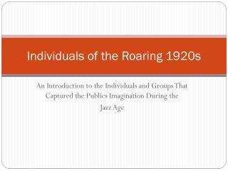 Individuals of the Roaring 1920s
