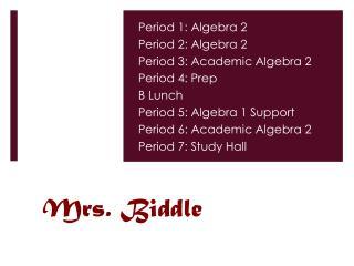 Mrs. Biddle
