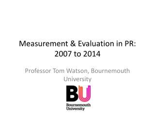 Measurement & Evaluation in PR: 2007 to 2014