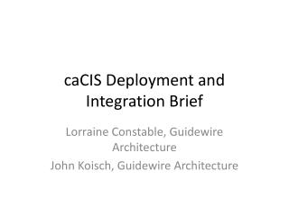 caCIS  Deployment and Integration Brief