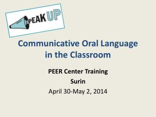 Communicative Oral Language in the Classroom