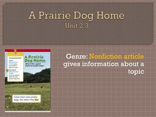 A Prairie Dog Home Unit 2.3