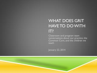 What does Grit have to do with it?