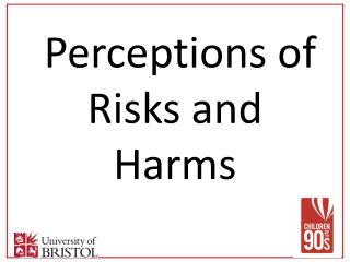 Perceptions of Risks and Harms