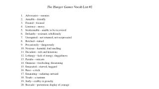 The Hunger Games  Vocab List #2 Adversaries—enemies Amiable—friendly Fixated—focused