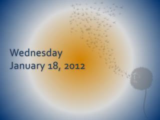 Wednesday January 18, 2012