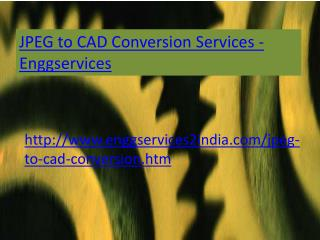 Enggservices -JPEG to CAD Conversion  services