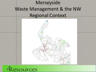 Merseyside  Waste Management & the NW Regional Context