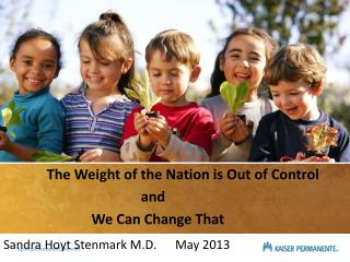 The Weight of the Nation is Out of Control  and  We Can Change That