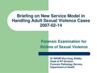 Briefing on New Service Model in Handling Adult Sexual Violence Cases 2007-02-14