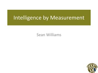 Intelligence by Measurement