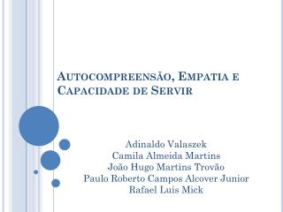 Autocompreens�o , Empatia e Capacidade de Servir