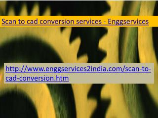 Enggservices -Scan to cad conversion Services