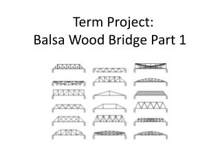 Term Project:  Balsa Wood Bridge Part 1