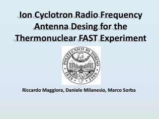 Ion Cyclotron Radio Frequency Antenna Desing for the Thermonuclear FAST Experiment