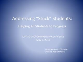 "Addressing ""Stuck"" Students:"