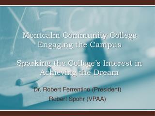 Dr. Robert  Ferrentino (President) Robert  Spohr  (VPAA)