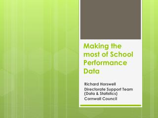Making the most of School Performance Data