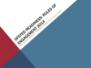 Ofsted  readiness: Rules of engagement  2014