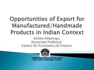 Opportunities of Export for  Manufactured/Handmade  Products in Indian Context