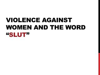 "Violence Against women and the word "" Slut """