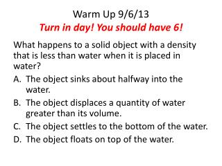 Warm Up 9/6/13 Turn in day! You should have 6!