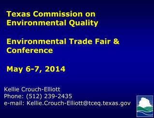 Texas Commission on Environmental Quality Environmental Trade Fair & Conference May 6-7, 2014