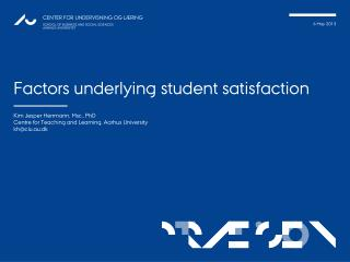 Factors  underlying  student  satisfaction