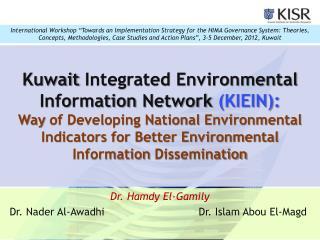 Dr.  Hamdy  El-Gamily   Dr. Nader Al-Awadhi                       Dr. Islam  Abou  El- Magd