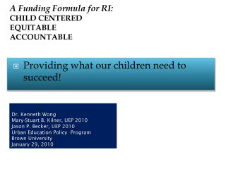 A Funding Formula for RI: CHILD CENTERED EQUITABLE ACCOUNTABLE