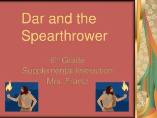 Dar and the Spearthrower