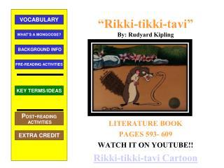 """"""" Rikki-tikki-tavi """" By: Rudyard Kipling"""
