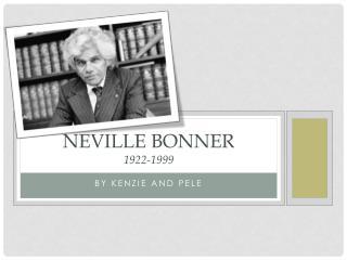 Neville Bonner 1922-1999