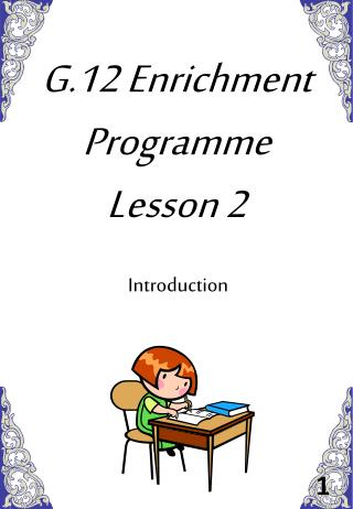 G.12 Enrichment  Programme Lesson 2