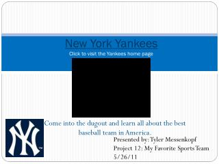 New York  Yankees Click to visit the Yankees home page