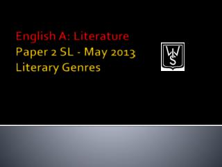English A: Literature Paper  2  SL - May  2013 Literary Genres