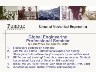 Global Engineering  Professional Seminar  ME 290 Week 15: April 26,  2012