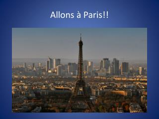 Allons à Paris!!