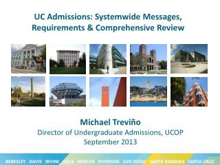 UC Admissions: Systemwide Messages, Requirements & Comprehensive Review