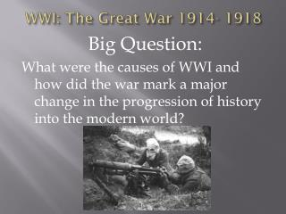 WWI: The Great War 1914- 1918