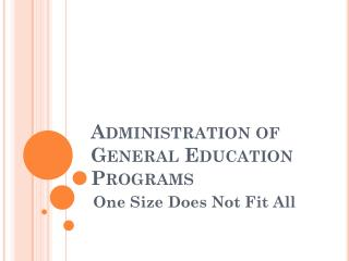Administration of General Education Programs