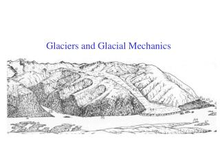 Glaciers and Glacial Mechanics