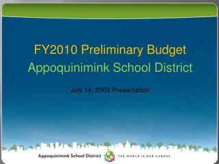 FY2010 Preliminary Budget Appoquinimink School District July 14, 2009 Presentation