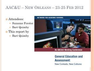 AAC&U – New Orleans – 23-25 Feb 2012