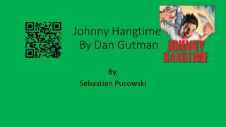 Johnny  Hangtime                 By Dan  Gutman