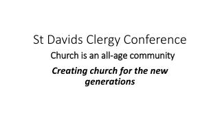 St Davids Clergy Conference Church is an all-age community