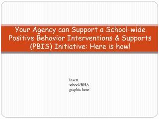 Insert school/BHA graphic here