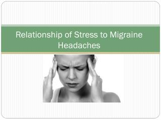 Relationship of Stress to Migraine Headaches
