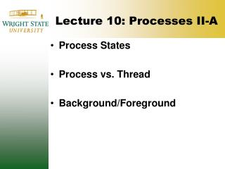 Lecture  10: Processes II-A