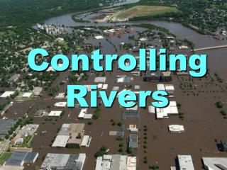 Controlling Rivers